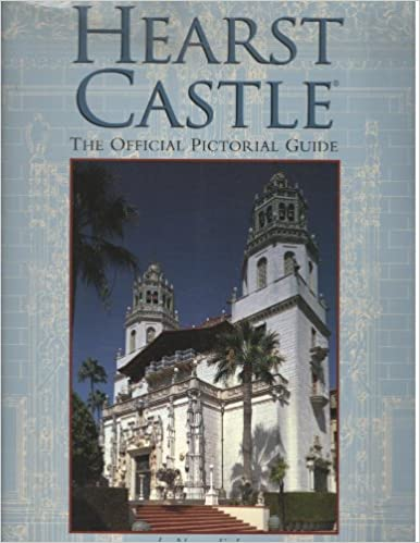 Hearst Castle: The Official Pictorial Guide - Nancy E. Loe