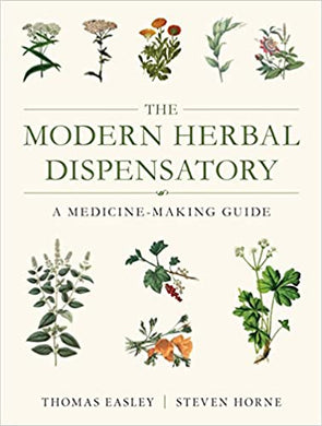 The Modern Herbal Dispensatory by Thomas Easley & Steven Horne