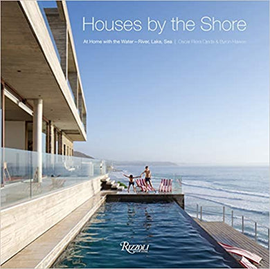 Houses by the Shore: At Home with the Water: River, Lake, Sea - Oscar Riera Ojeda