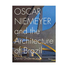Load image into Gallery viewer, Oscar Niemeyer and the Architecture of Brazil - David Underwood