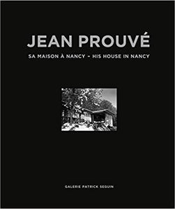 Jean Prouvé: His House in Nancy