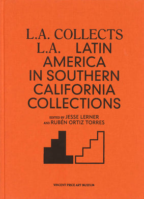 L.A. Collects L.A.: Latin America in Southern California Collections