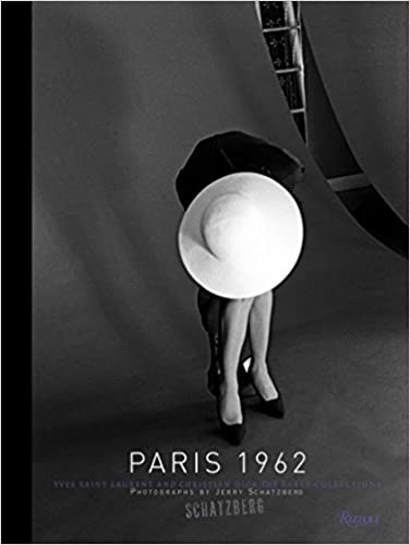 Paris 1962: Yves Saint Laurent and Christian Dior, The Early Collections - Jerry Schatzberg