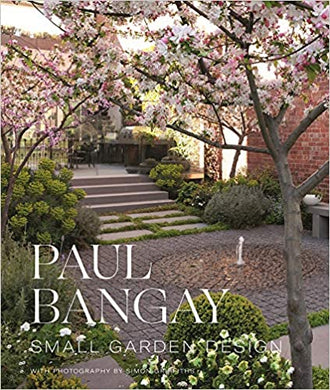 Small Garden Design - Paul Bangay & Simon Griffiths