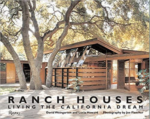 Ranch Houses: Living the California Dream - David Weingarten & Lucia Howard