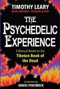 Psychedelic Experience: A Manual Based on the Tibetan Book of the Dead