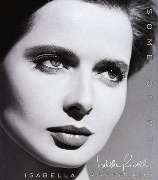 Some of Me - Isabella Rossellini