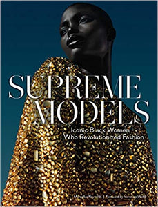 Supreme Models: Iconic Black Women Who Revolutionized Fashion - Marcellas Reynolds