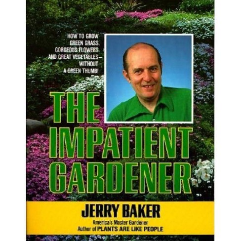 The Impatient Gardener - Jerry Baker