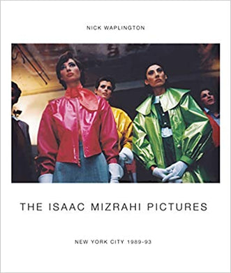 The Isaac Mizrah Pictures - Nick Waplington