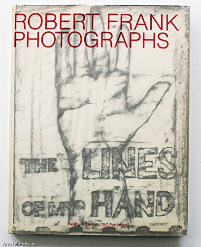 The Lines of My Hand - Robert Frank