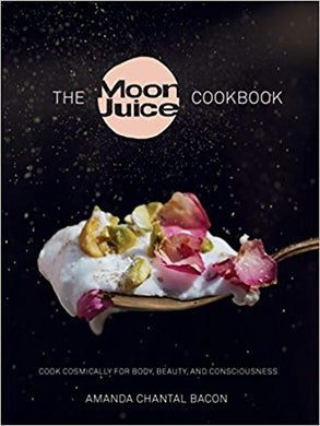 The Moon Juice Cookbook Amanda Chantal Bacon