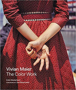 Vivian Maier: The Color Work - Colin Westerbeck