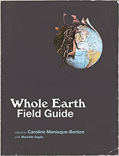 Whole Earth Field Guide - Caroline Maniaque-Benton