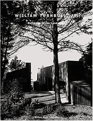 William Turnbull, Jr.: Buildings In The Landscape