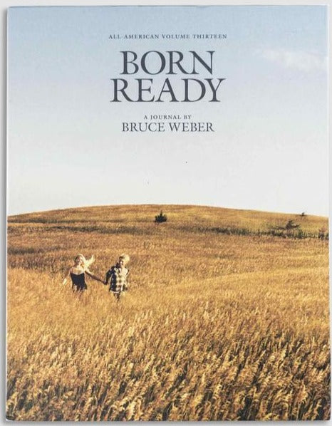 All-American Volume XIII: Born Ready, A Journal by Bruce Weber