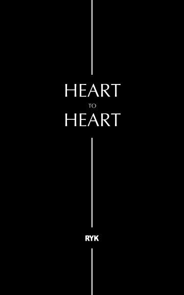 Heart to Heart: Poems and Short Stories - RYK (SIGNED)