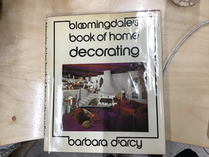 Bloomingdale's Book of Home Decorating - Barbara D'arcy