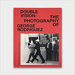 Double Vision : The Photography of George Rodriguez