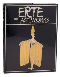 Erte: The Last Works: Graphics, Sculpture -Eric Estorick