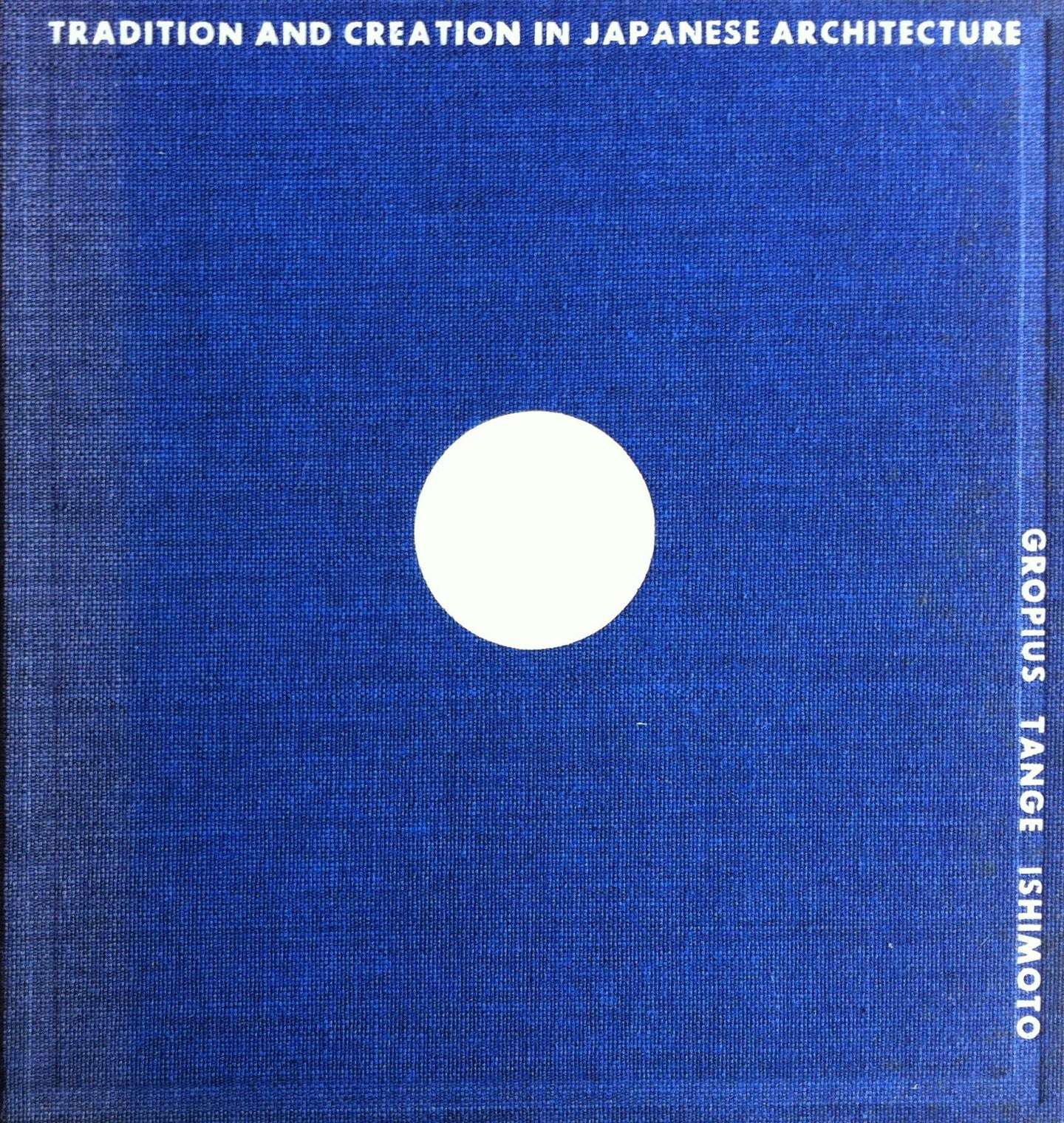 Katsura; Tradition and Creation in Japanese Architecture - Yasuhiro Ishimoto