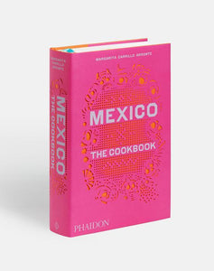 Mexico: The Cookbook by Margarita Carillo Arronte