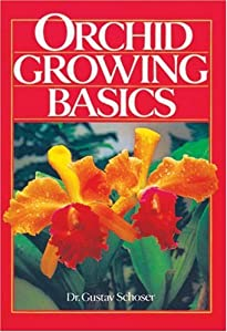 Orchid Growing Basics - Dr Gustav Schoser