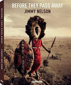 Before They Pass Away by Jimmy Nelson