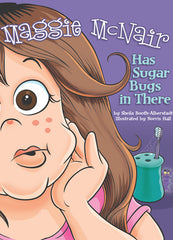 Maggie McNair Has Sugar Bugs In There - Hardcover Book