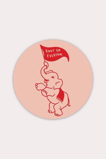 Shut Up (Elephant) Vinyl Sticker