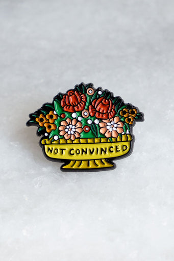 Not Convinced Pin