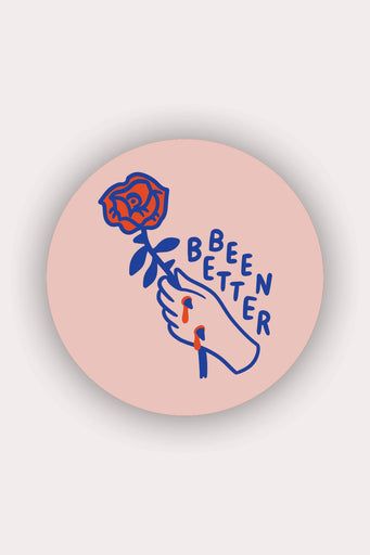 Been Better (Rose) Vinyl Sticker
