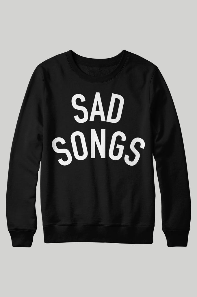 Sad Songs Crewneck Sweatshirt