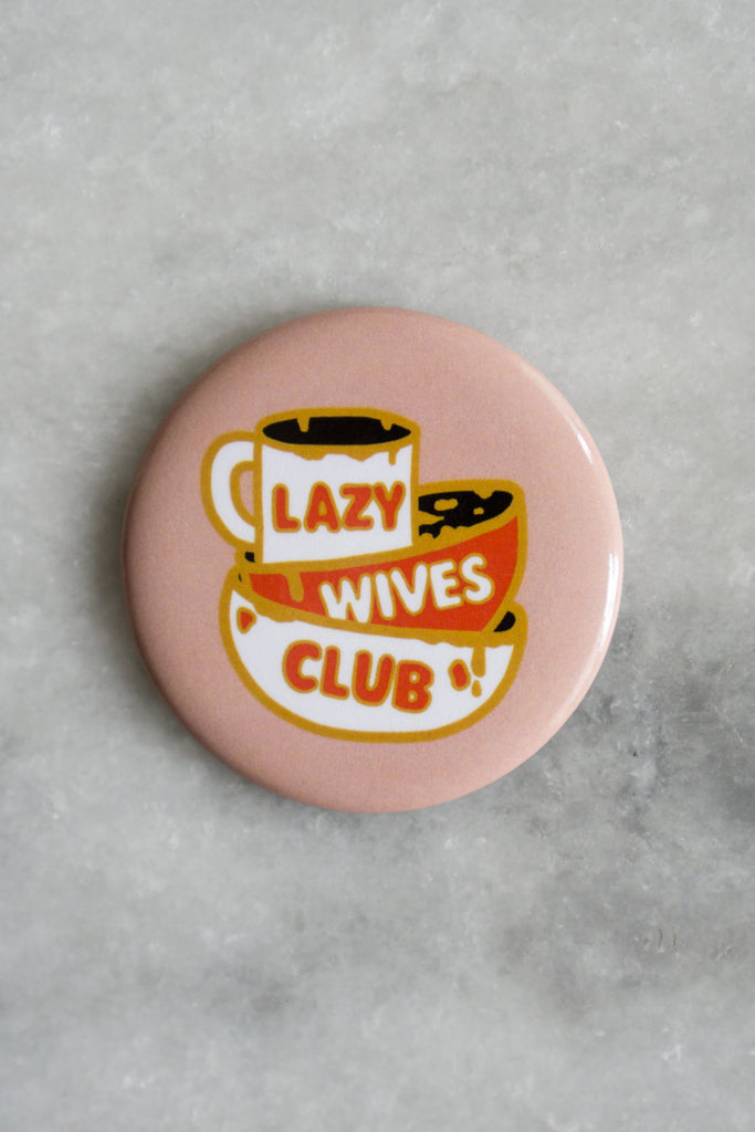 Lazy Wives Club Magnet