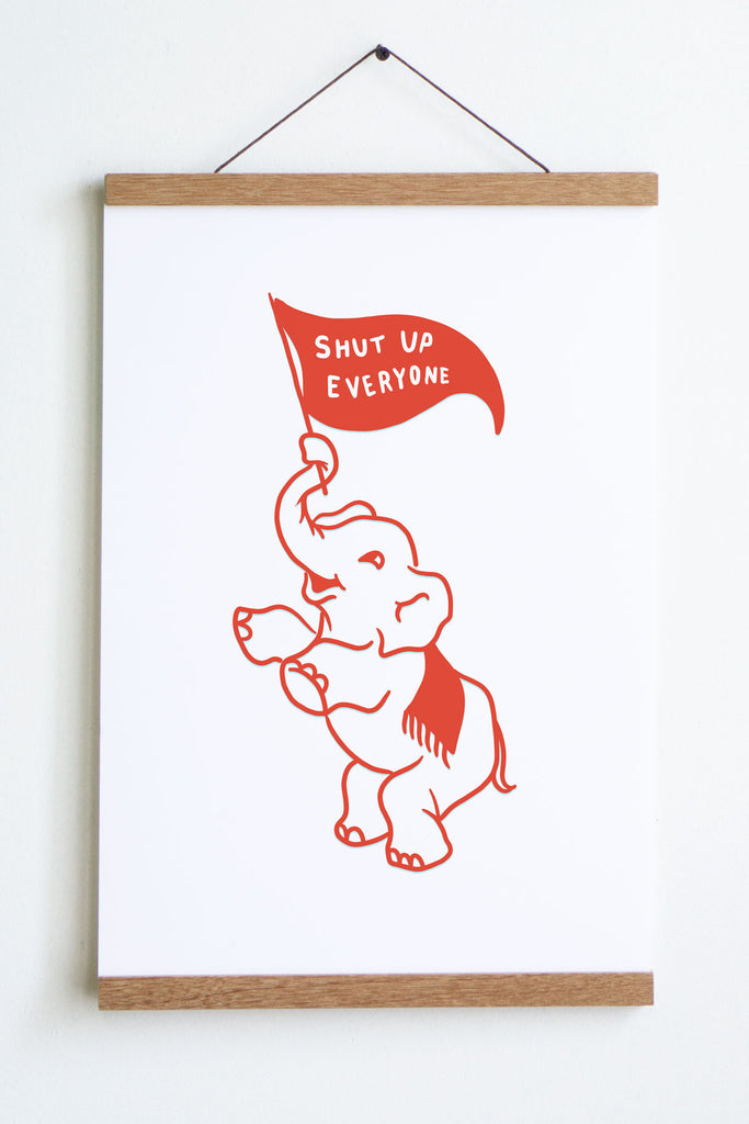 Shut Up (Elephant) Print