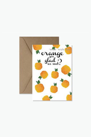 ROSIE LOU Orange You Glad We Met? Greeting Card