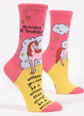 ALWAYS BE YOURSELF UNLESS YOU CAN BE A UNICORN CREW SOCKS