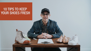 10 Tips to Keep Your Shoes Looking Fresh