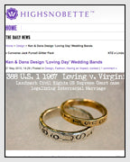Highsnobette Features the Loving Day Rings to Celebrate Intteracial Marraige Designed by Dana Walden Chin and Radika Sallick Chin of Dana Walden Bridal