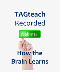 Webinar Recording: How the Brain Learns (Why TAGteach Works so Well)
