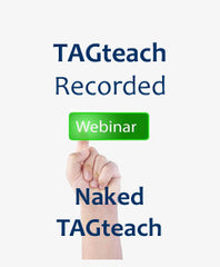 Webinar Recording - Naked TAGteach
