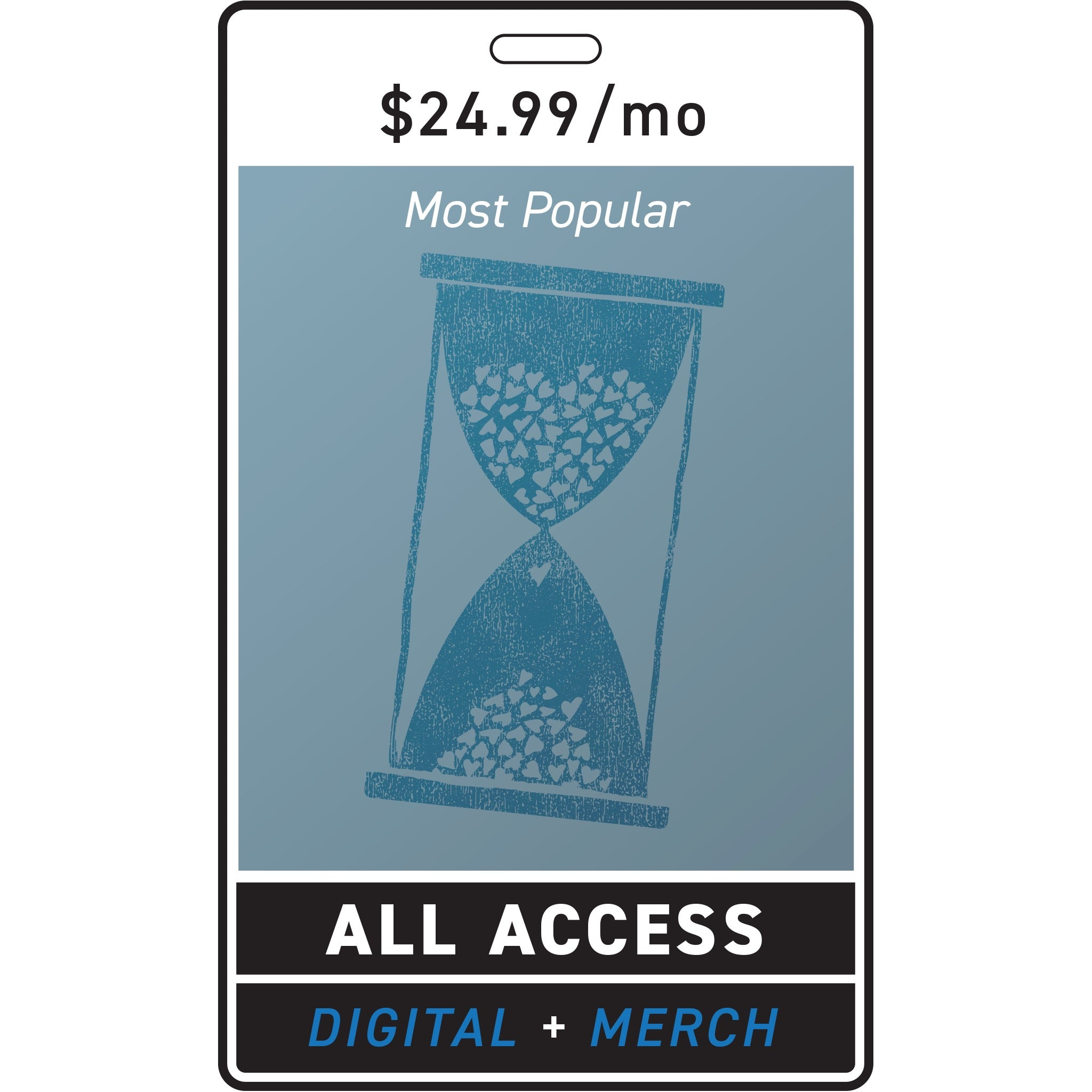 All Access Pass + Merch $24.99/month