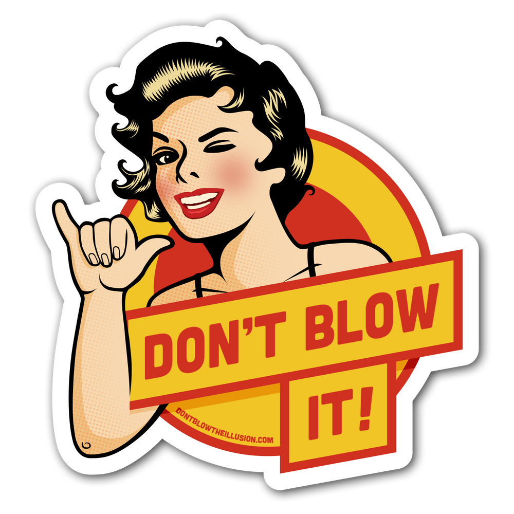 "VINYL 5"" x 5"" DON'T BLOW IT! STICKER"