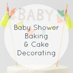 Baby Shower Baking & Cake Decorating
