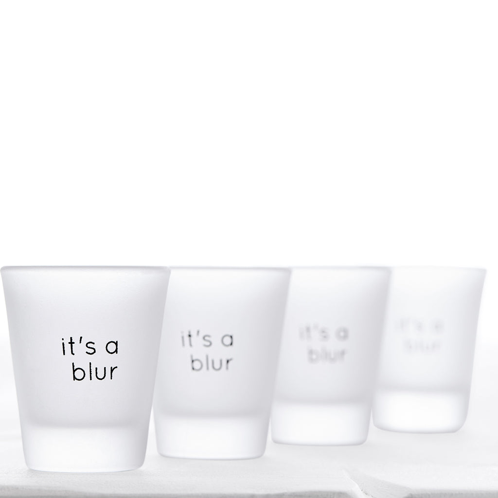 it's a blur shot glass s/4