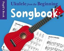 Ukulele From The Beginning - Pupils songbook