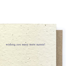 Load image into Gallery viewer, The Bower Studio - Moon Phase Birthday Card - Plantable Seed Paper