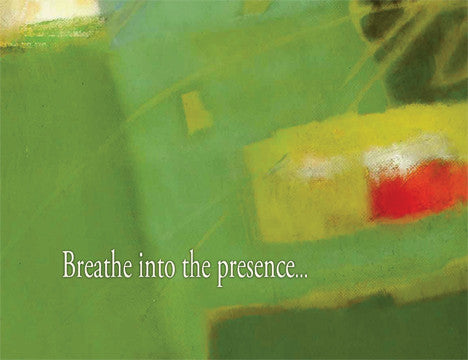 Breathe into the presence...of the season