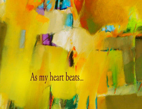 As my heart beats...it finds rhythm with yours