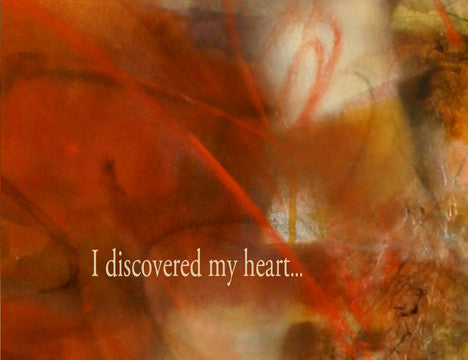 I discovered my heart...when I fell in love with yours